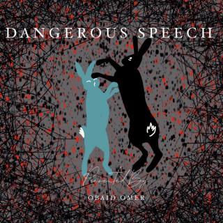 Dangerous Speech