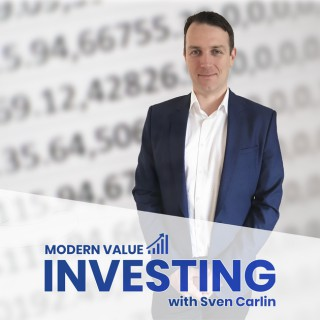 Modern Value Investing with Sven Carlin
