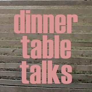 Dinner Table Talks