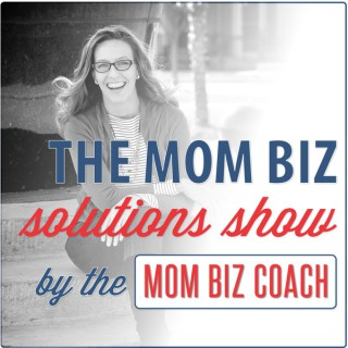 Mom Biz Solutions with Lara Galloway, The Mom Biz Coach