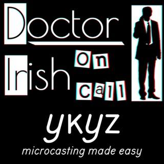 Doctor Irish microcast