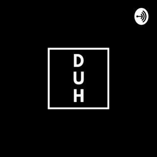 DUH:A Bangladeshi Podcast