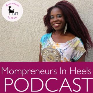 Mompreneurs in Heels Podcast