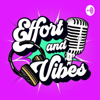 Effort and Vibes