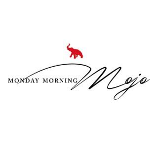 Monday Morning Mojo
