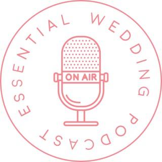 Essential Wedding Podcast