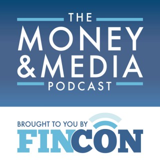 Money and Media: Presented by FinCon