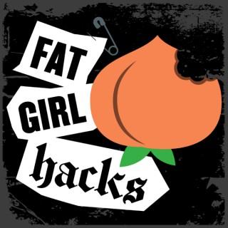 Fat Girl Hacks