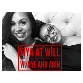 FIYA At Will!