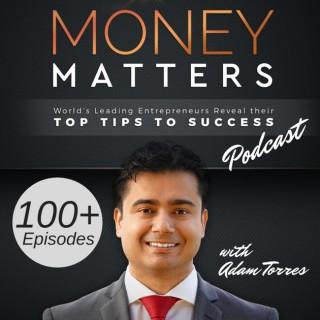 Money Matters Top Tips with Adam Torres