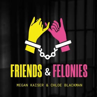 Friends And Felonies