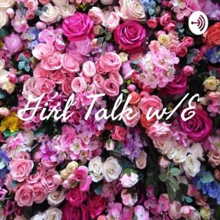 Girl Talk w/E