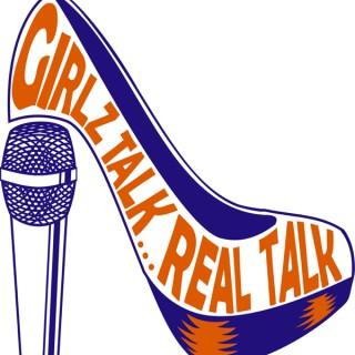 Girlz Talk... Real Talk
