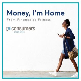 Money, I'm Home