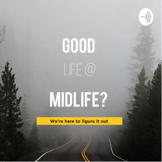Good Life @ Midlife