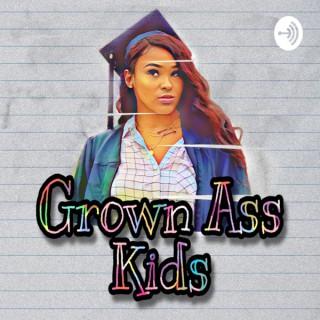 Grown Ass Kids