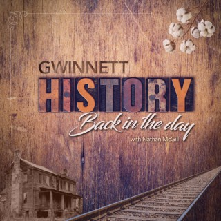 Gwinnett History: Back in the Day