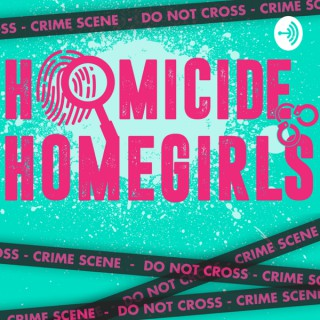 Homicide Homegirls