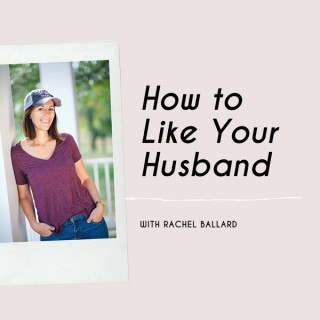 How to Like Your Husband