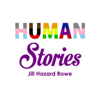 Human Stories with Jill Hazard Rowe