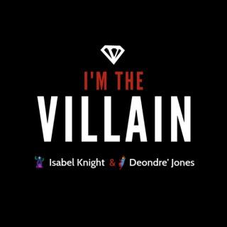 I'M THE VILLAIN