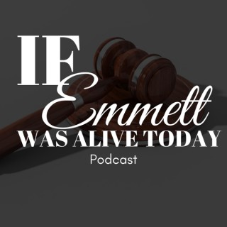 If Emmett Was Alive Today Podcast