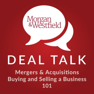 Morgan & Westfield - Deal Talk