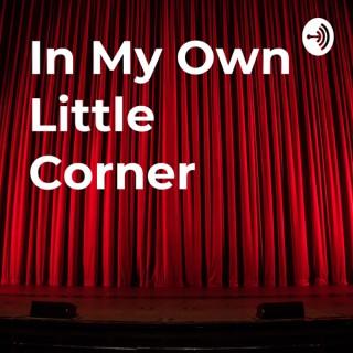 In My Own Little Corner
