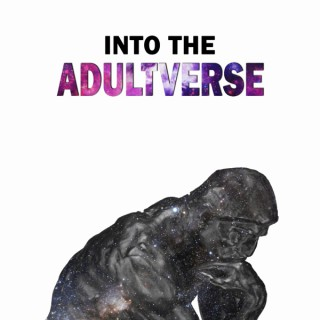 Into the Adultverse