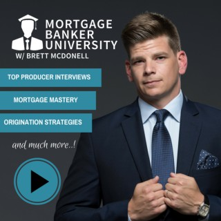 Mortgage Banker University with Brett McDonell