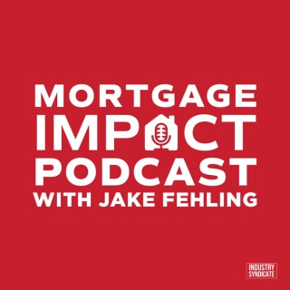 Mortgage Impact Podcast