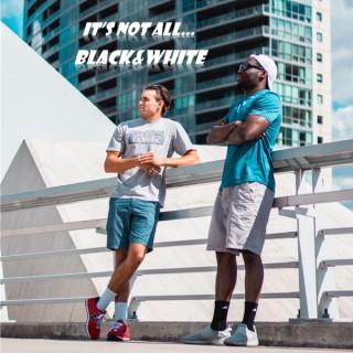 It's Not All Black&White