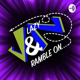 J & Lazy N Ramble On...
