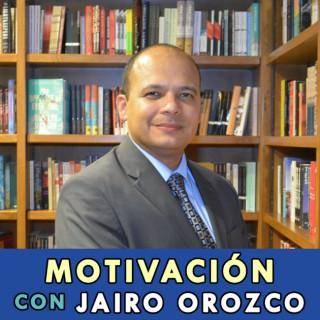 Motivación con Jairo Orozco | Autoayuda, Desarrollo Personal y Éxito