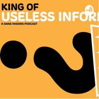 King of useless information with Dana Higgins
