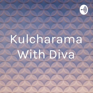 Kulcharama With Diva