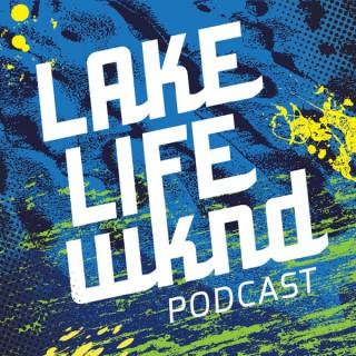 LAKE LIFE WKND
