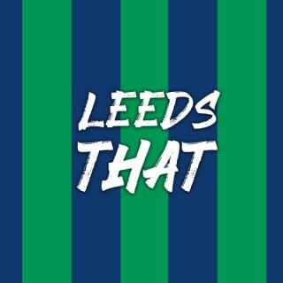 Leeds That - Leeds United Podcast