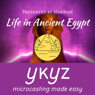 Life in Ancient Egypt microcast