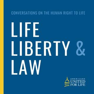 Life, Liberty, and Law