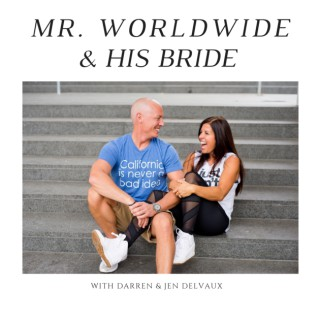 Mr. Worldwide and His Bride: Living Your Best Life