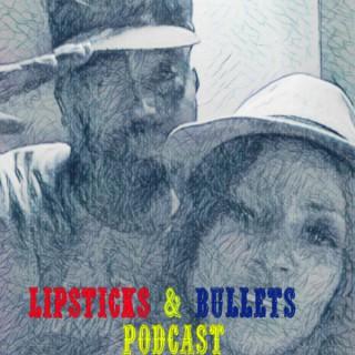 Lipsticks & Bullets Podcast