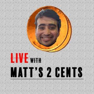 Matt's 2 Cents
