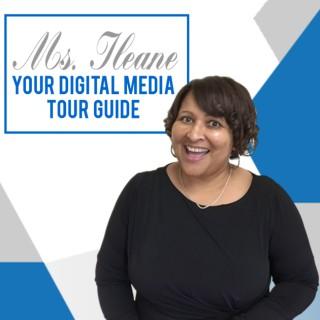 Ms. Ileane Speaks | Your Digital Media Tour Guide