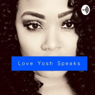 Love Yosh Speaks