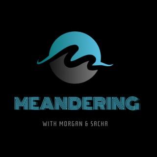 Meandering with Morgan & Sacha