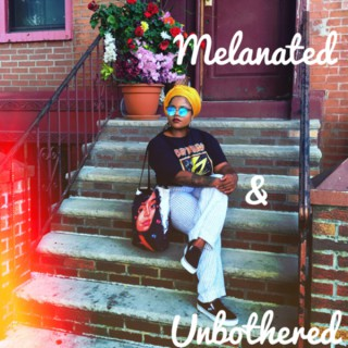 Melanated & Unbothered