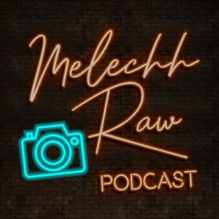 Melechh RAW Podcast