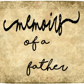 Memoirs of a Father