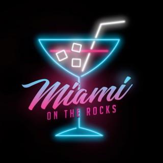 Miami On The Rocks